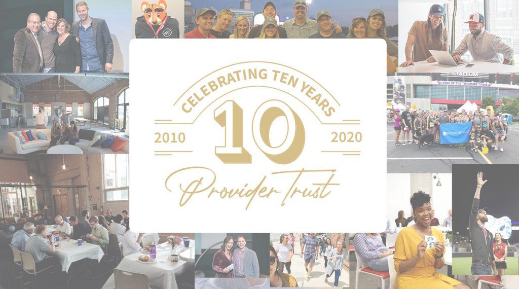 Celebrating 10 Years. ProviderTrust 2010-2020.