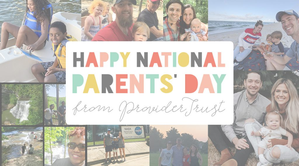 """Collage of ProviderTrust parents and their children that reads """"Happy National Parents' Day from ProviderTrust"""""""